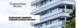 Amministrazione Condominiale, il vantaggio di affidarsi a una società